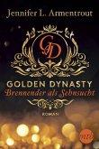Brennender als Sehnsucht / Golden Dynasty Bd.2