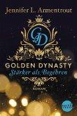 Stärker als Begehren / Golden Dynasty Bd.3