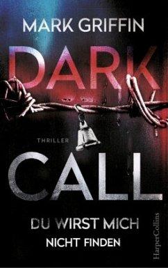 Dark Call - Du wirst mich nicht finden / Holly Wakefield Bd.1 - Griffin, Mark