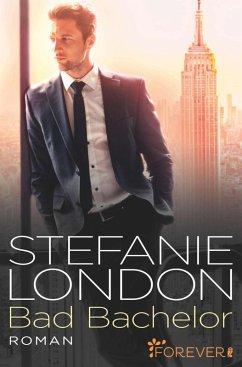 Bad Bachelor (eBook, ePUB) - London, Stefanie