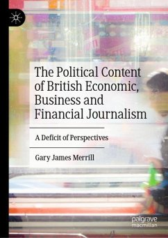The Political Content of British Economic, Business and Financial Journalism - Merrill, Gary James