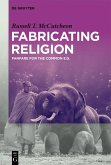 Fabricating Religion (eBook, ePUB)