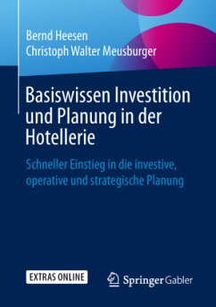 Basiswissen Investition und Planung in der Hotellerie - Heesen, Bernd; Meusburger, Christoph Walter