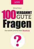 100 Verdammt gute Fragen - LOVE (eBook, ePUB)