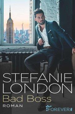 Bad Boss / New York Bachelors Bd.2 (eBook, ePUB) - London, Stefanie
