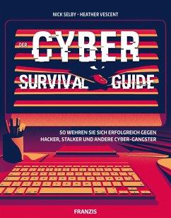 Der Cyber Survival Guide (eBook, PDF) - Selby, Nick; Vescent, Heather