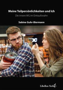 Meine Teilpersönlichkeiten und ich - Guhr-Biermann, Sabine