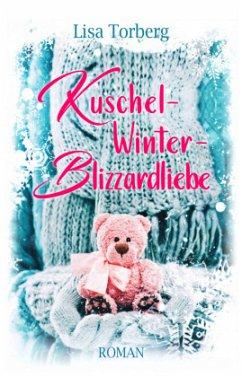 Kuschel-Winter-Blizzardliebe - Torberg, Lisa