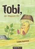Tobi, der fliegende Pilz (eBook, PDF)
