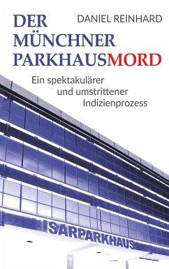 Der Münchner Parkhausmord - Reinhard, Daniel
