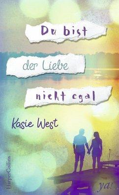 Du bist der Liebe nicht egal - West, Kasie