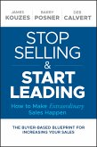 Stop Selling and Start Leading (eBook, ePUB)