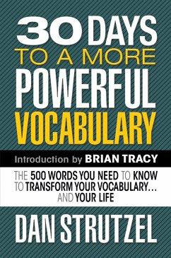 30 Days to a More Powerful Vocabulary (eBook, ePUB) - Strutzel, Dan