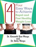 Four (4) Easy Ways to Achieve Rapid and Fast Healthy Weight Loss (eBook, ePUB)