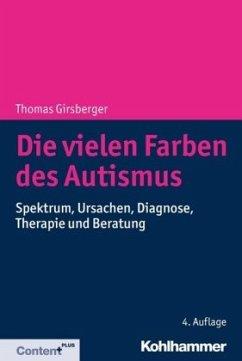 Die vielen Farben des Autismus - Girsberger, Thomas