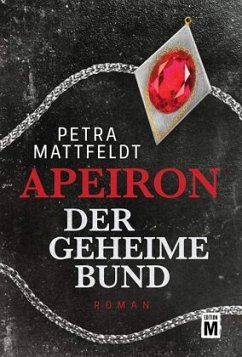 Apeiron - Der geheime Bund - Mattfeldt, Petra