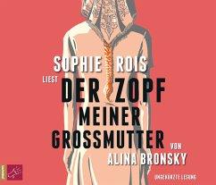 Der Zopf meiner Großmutter, 4 Audio-CDs - Bronsky, Alina