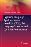 Exploring Language Aptitude: Views from Psychology, the Language Sciences, and Cognitive Neuroscience (eBook, PDF)