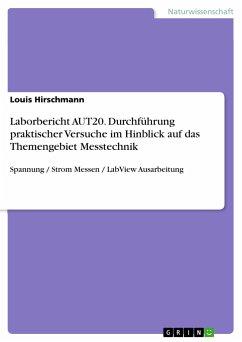 Laborbericht AUT20. Durchführung praktischer Versuche im Hinblick auf das Themengebiet Messtechnik