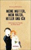 Meine Mutter, mein Vater, Hitler und ich (eBook, PDF)