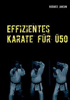 Effizientes Karate für Ü50 - Janson, Rüdiger