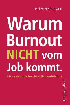 Warum Burnout nicht vom Job kommt - Heinemann, Helen