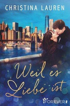 Weil es Liebe ist (eBook, ePUB) - Lauren, Christina