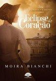 Eclipse do Coração (eBook, ePUB)