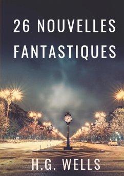 Les nouvelles fantastiques de H.G. WELLS (eBook, ePUB)