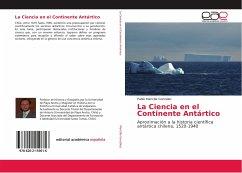 La Ciencia en el Continente Antártico