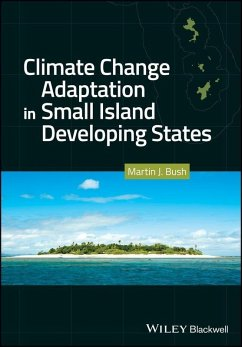 Climate Change Adaptation in Small Island Developing States (eBook, PDF) - Bush, Martin J.
