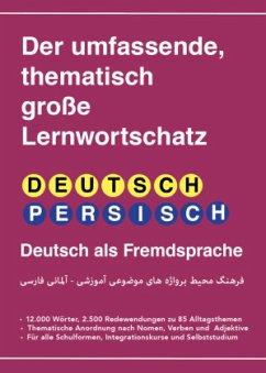 Umfassender thematischer Großlernwortschatz - Deutsch-Persisch