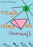 Trilogie der reinen Unvernunft Bd. 2 (eBook, ePUB)