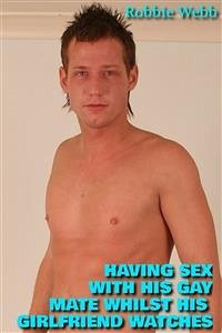 Having Sex With His Gay Mate Whilst His Girlfri...