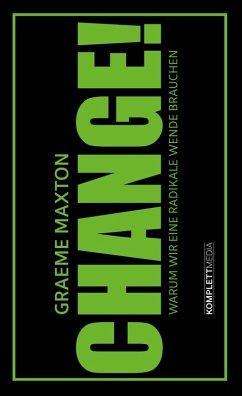 CHANGE! (eBook, ePUB) - Maxton, Graeme