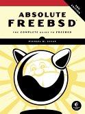 Absolute FreeBSD, 3rd Edition (eBook, ePUB)