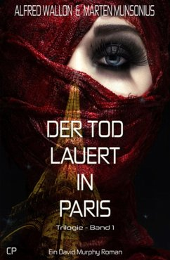 Der Tod lauert in Paris - Ein David Murphy-Roman #1 (eBook, ePUB) - Wallon, Alfred; Munsonius, Marten