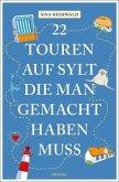 22 Touren auf Sylt, die man gemacht haben muss (Mängelexemplar)