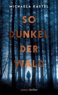 So dunkel der Wald (Mängelexemplar) - Kastel, Michaela