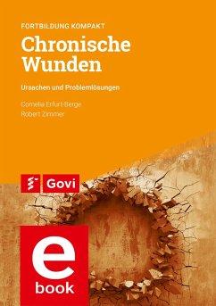 Chronische Wunden (eBook, PDF) - Erfurt-Berge, Cornelia; Zimmer, Robert