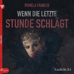 Gaslicht 24: Wenn die letzte Stunde schlägt (Ungekürzt) (MP3-Download) - Francis, Pamela