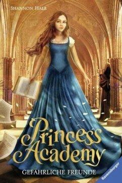 Gefährliche Freunde / Princess Academy Bd.2 (Mängelexemplar) - Hale, Shannon