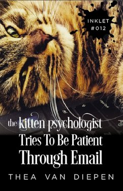 The Kitten Psychologist Tries To Be Patient Through Email (Inklet, #12) (eBook, ePUB)