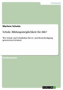 Schule, Bildungsmöglichkeit für Alle? (eBook, PDF) - Schulze, Marlene