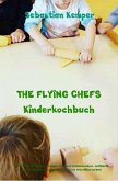 THE FLYING CHEFS Kinderkochbuch (eBook, ePUB)