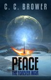 Peace: The Forever War (Short Fiction Young Adult Science Fiction Fantasy) (eBook, ePUB)