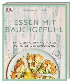 Essen mit Bauchgefühl - Neumann, Bastienne