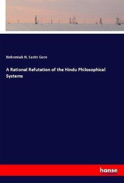 A Rational Refutation of the Hindu Philosophica...