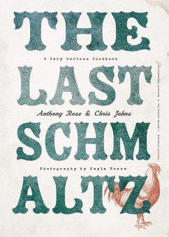 The Last Schmaltz (eBook, ePUB) - Rose, Anthony; Johns, Chris