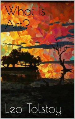 What is Art? (eBook, ePUB) - Tolstoy, Leo